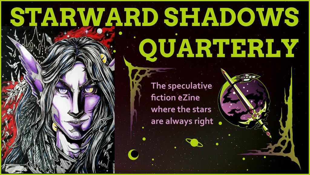 I'm Now the Editor in Chief of Dark Speculative Fiction Magazine Starward Shadows Quarterly